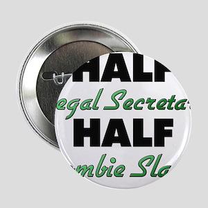 "Half Legal Secretary Half Zombie Slayer 2.25"" Butt"