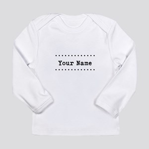 Custom Name Long Sleeve Infant T-Shirt