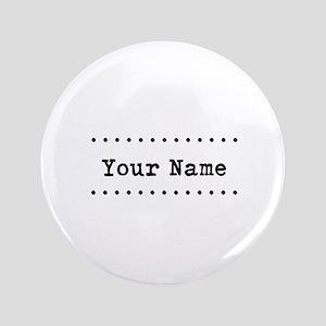 "Custom Name 3.5"" Button"