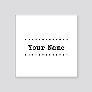 "Custom Name Square Sticker 3"" x 3"""