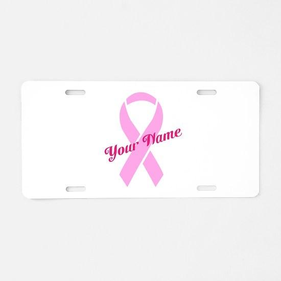 Custom Pink Ribbon Aluminum License Plate
