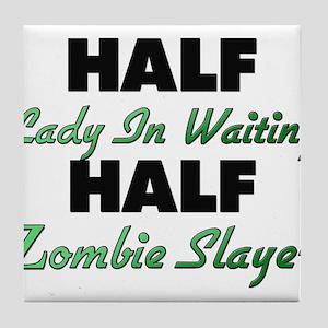 Half Lady In Waiting Half Zombie Slayer Tile Coast