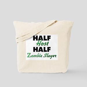 Half Host Half Zombie Slayer Tote Bag