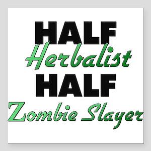 Half Herbalist Half Zombie Slayer Square Car Magne