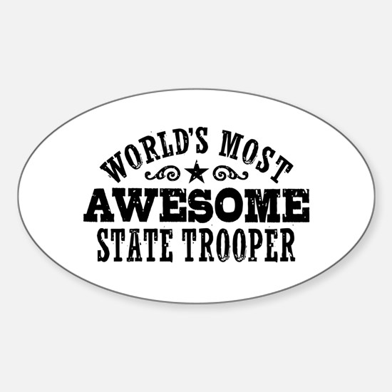World's Most Awesome State Trooper Sticker (Oval)