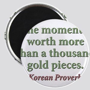 One Moment Is Worth More Magnet