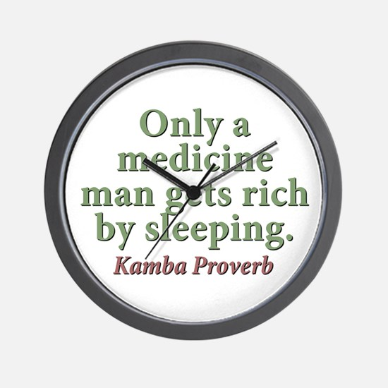 Only A Medicine Man Gets Rich Wall Clock