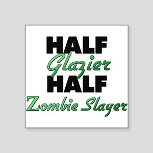 Half Glazier Half Zombie Slayer Sticker