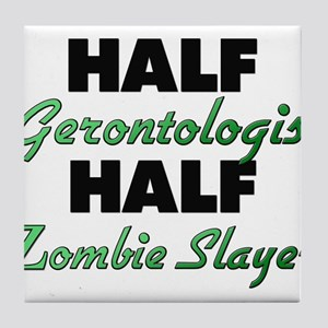 Half Gerontologist Half Zombie Slayer Tile Coaster