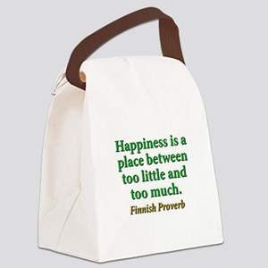 Happiness Is A Place Between Canvas Lunch Bag