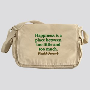 Happiness Is A Place Between Messenger Bag