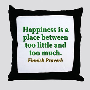 Happiness Is A Place Between Throw Pillow