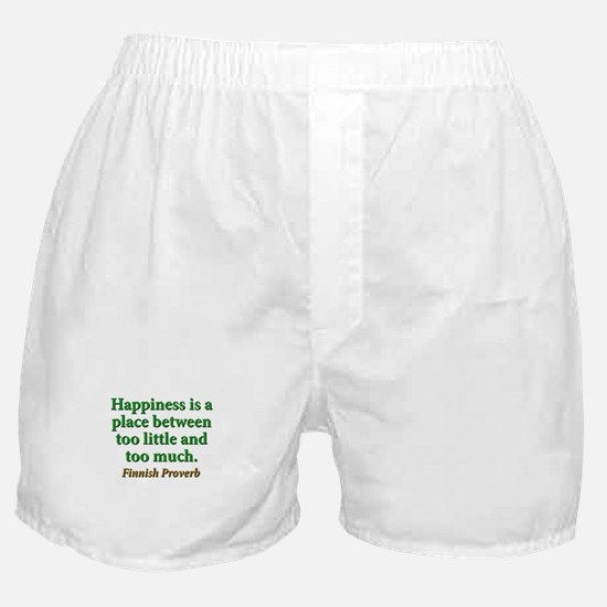 Happiness Is A Place Between Boxer Shorts