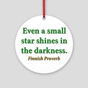 Even A Small Star Shines Round Ornament