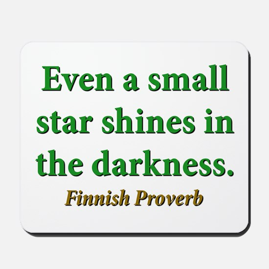 Even A Small Star Shines Mousepad