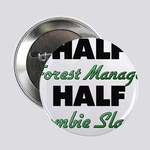 """Half Forest Manager Half Zombie Slayer 2.25"""" Butto"""
