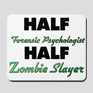 Half Forensic Psychologist Half Zombie Slayer Mous
