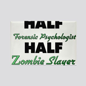 Half Forensic Psychologist Half Zombie Slayer Magn