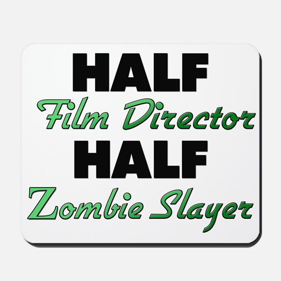 Half Film Director Half Zombie Slayer Mousepad
