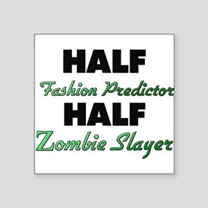 Half Fashion Predictor Half Zombie Slayer Sticker