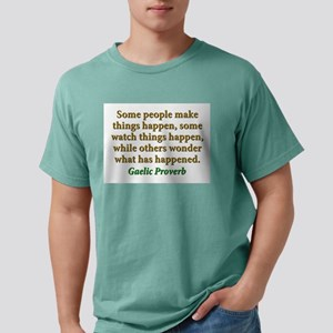 Some People Make Things Happen Mens Comfort Colors