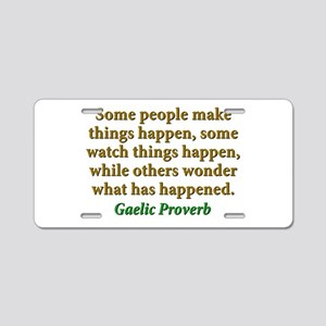 Some People Make Things Happen Aluminum License Pl