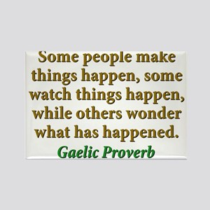 Some People Make Things Happen Rectangle Magnet