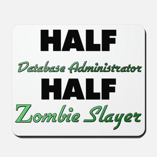 Half Database Administrator Half Zombie Slayer Mou