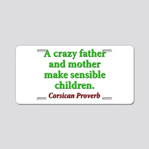 A Crazy Father And Mother Aluminum License Plate