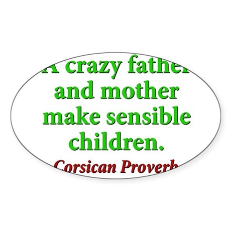 A Crazy Father And Mother Sticker (Oval 50 pk)