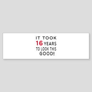 It Took 16 Birthday Designs Sticker (Bumper)