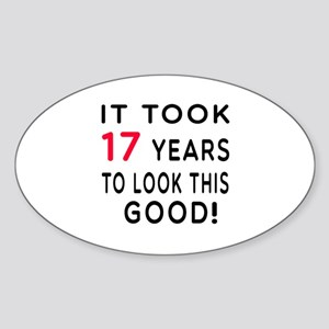 It Took 17 Birthday Designs Sticker (Oval)