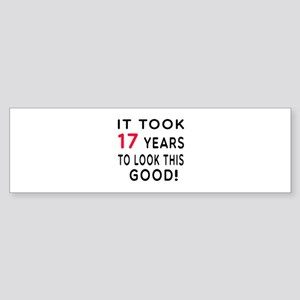 It Took 17 Birthday Designs Sticker (Bumper)