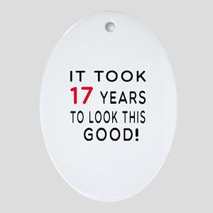 It Took 17 Birthday Designs Ornament (Oval)