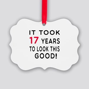 It Took 17 Birthday Designs Picture Ornament