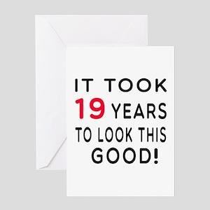 It Took 19 Birthday Designs Greeting Card