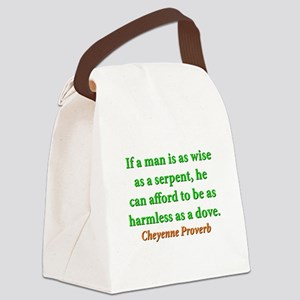 If A Man Is Wise As A Serpent Canvas Lunch Bag
