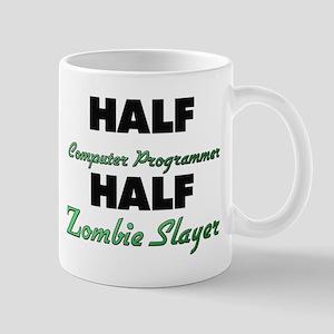 Half Computer Programmer Half Zombie Slayer Mugs