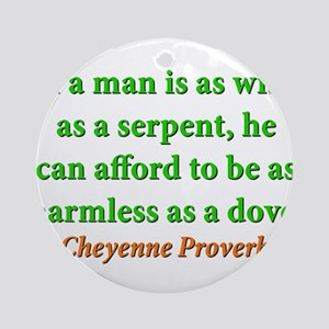 If A Man Is Wise As A Serpent Round Ornament