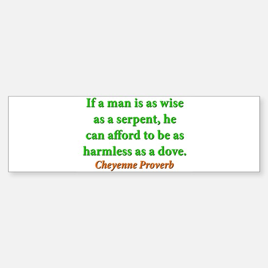 If A Man Is Wise As A Serpent Sticker (Bumper)