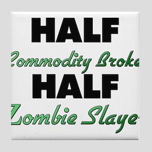 Half Commodity Broker Half Zombie Slayer Tile Coas