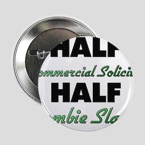 "Half Commercial Solicitor Half Zombie Slayer 2.25"""