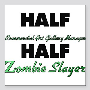 Half Commercial Art Gallery Manager Half Zombie Sl