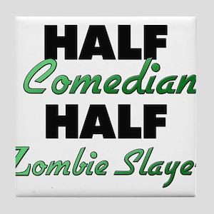 Half Comedian Half Zombie Slayer Tile Coaster