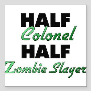 Half Colonel Half Zombie Slayer Square Car Magnet
