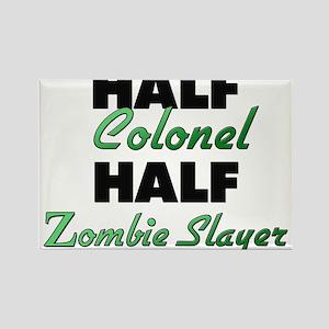 Half Colonel Half Zombie Slayer Magnets
