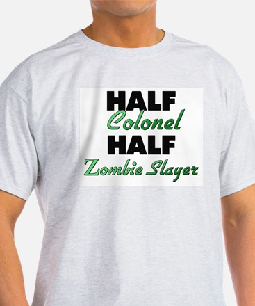 Half Colonel Half Zombie Slayer T-Shirt