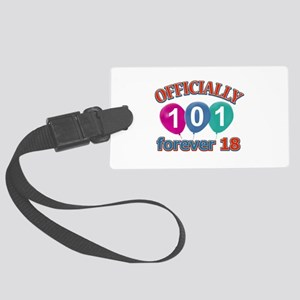 Officially 101 forever 18 Large Luggage Tag