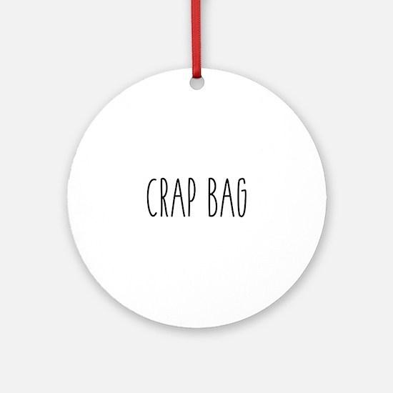 Friends - Crap Bag Round Ornament