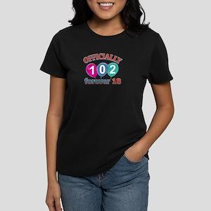 Officially 102 forever 18 Women's Dark T-Shirt
